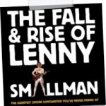 The Fall & Rise of Lenny Smallman